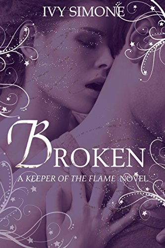 Broken (Keeper of the Flame Book 4)  by  Kenna Avery Wood