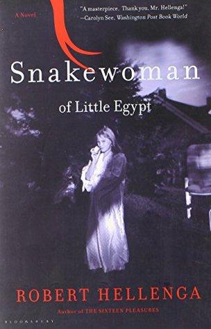 Snakewoman of Little Egypt: A Novel Robert Hellenga