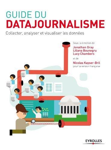 Guide du datajournalisme  by  Jonathan Gray
