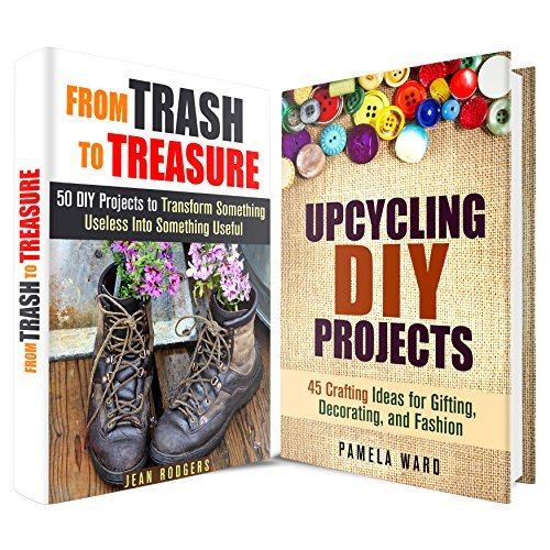 DIY Upcycling Box Set: Over 90 DIY Projects to Craft Something for Gifting, Decorating, and Fashion  by  Jean Rodgers
