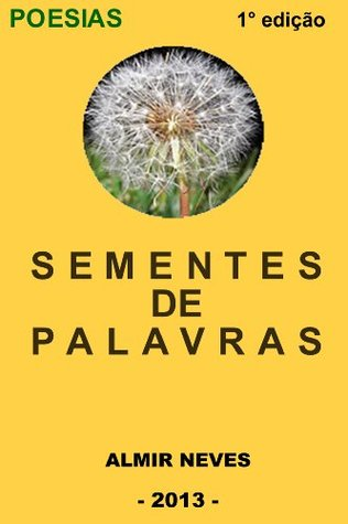 Sementes de Palavras  by  Almir Neves
