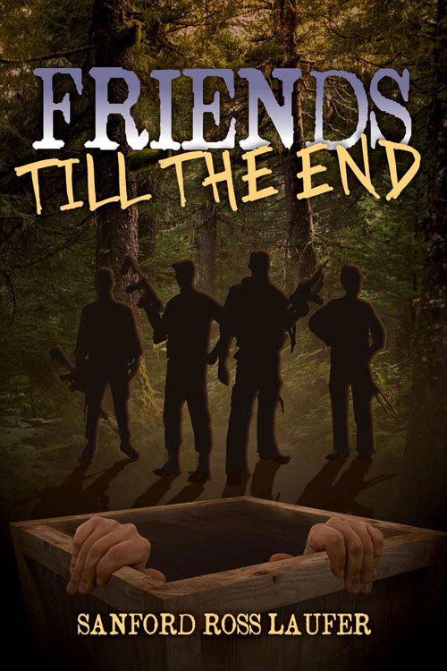 Friends Till the End Sanford Laufer