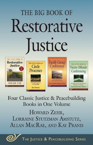 The Big Book of Restorative Justice: Four Classic Justice & Peacebuilding Books in One Volume  by  Howard Zehr