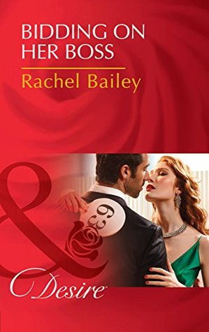 Bidding on Her Boss (Mills & Boon Desire) (The Hawke Brothers, Book 2) Rachel Bailey