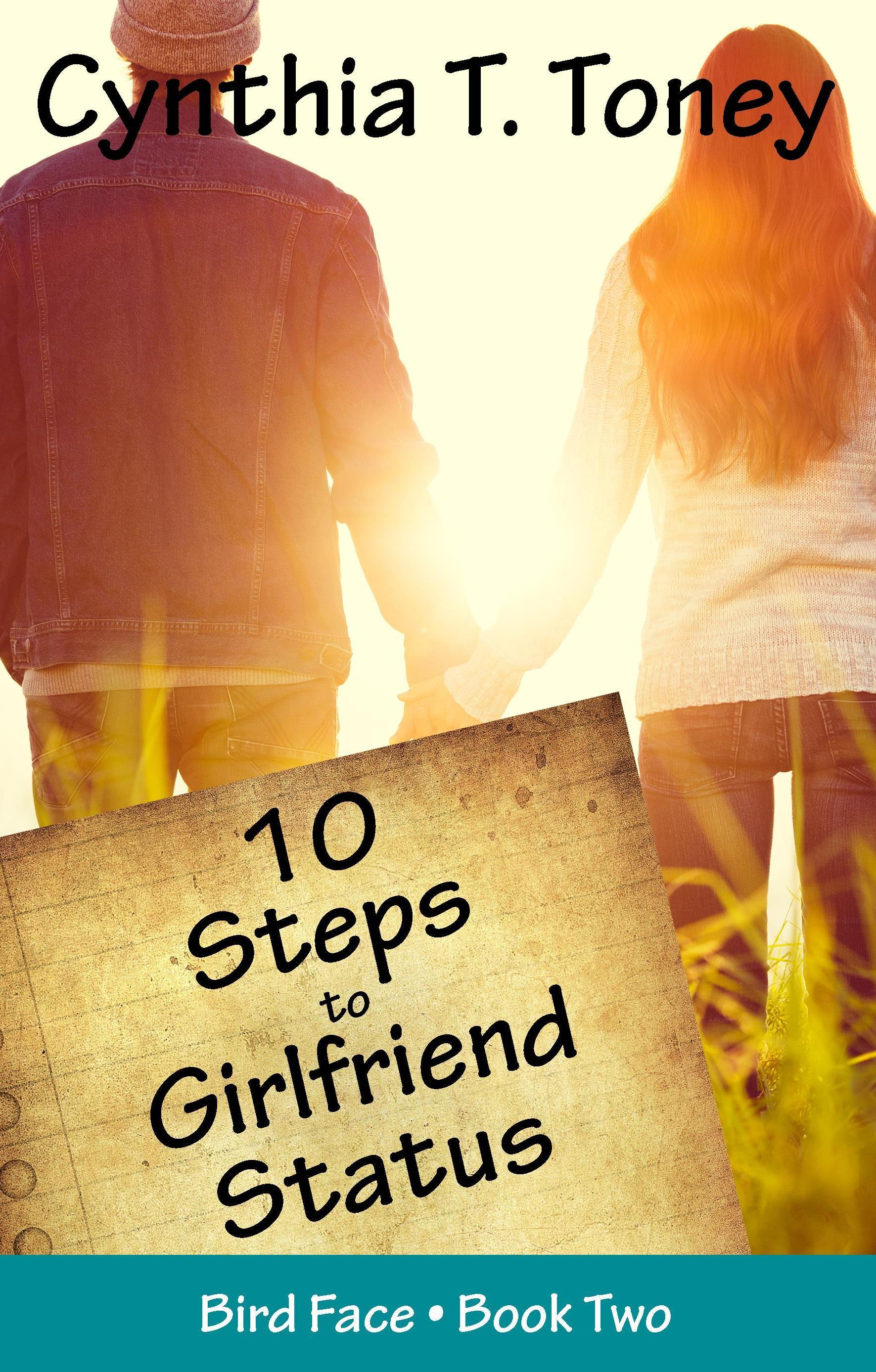 10 Steps to Girlfriend Status (Bird Face, #2) Cynthia T. Toney