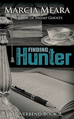 Finding Hunter: Riverbend Book 2  by  Marcia Meara