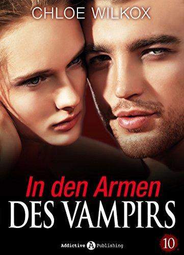 In den Armen Des Vampirs - Band 10 Chloe Wilkox
