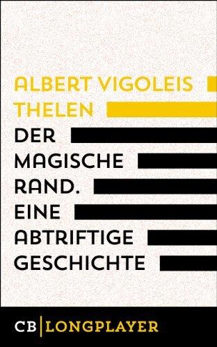 Der magische Rand. Eine abtriftige Geschichte  by  Albert Vigoleis Thelen