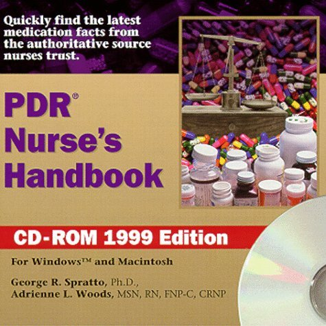 PDR Nurses Handbook CD-ROM 1999 Edition  by  George R. Spratto