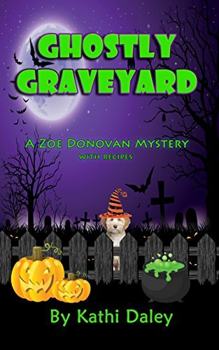 Ghostly Graveyard (Zoe Donovan Mystery Book 17) Kathi Daley