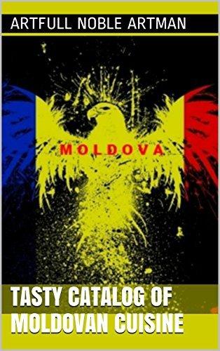 Tasty catalog of Moldovan cuisine (Wonderful magnificent art Book 34) Artfull noble artman