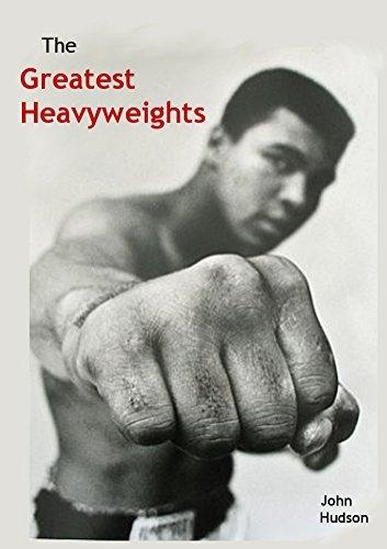 The Greatest Heavyweights John Hudson