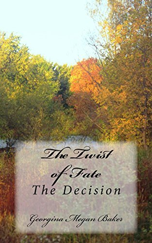 The Twist of Fate: The Decision (Blood Lust Book 3)  by  Georgina Megan Baker
