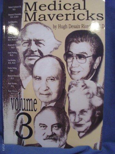 Medical Mavericks, Vol. 3 M.D. Hugh Desaix Biordan