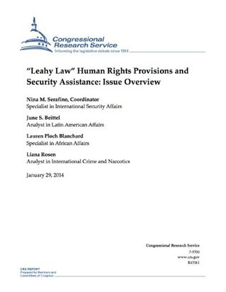 Leahy Law Human Rights Provisions and Security Assistance: Issue Overview  by  Nina M. Serafino