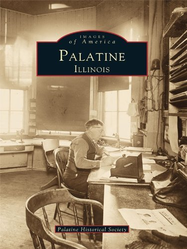Palatine, Illinois  by  Palatine Historical Society