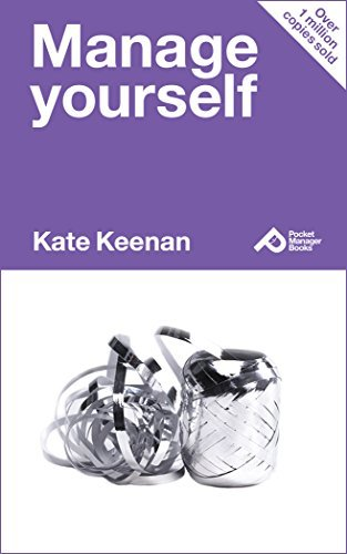 Manage Yourself: Learn How To Look After Your Most Valuable Asset - You (Pocket Manager Books)  by  Kate Keenan