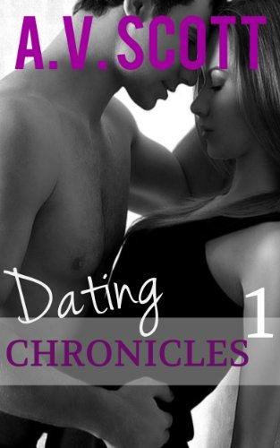 Dating Chronicles: NYC Latina (Dating Chronicles #1)  by  A.V. Scott