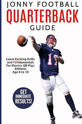 How to Play Quarterback Like a Pro: Play Quarterback at the Highest Level Charlie Peterson