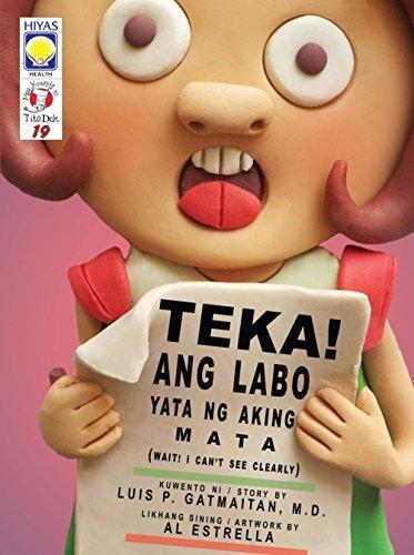 Teka, Ang Labo Yata ng Aking Mata (Mga Kuwento ni Tito Dok 19)  by  Luis Gatmaitan
