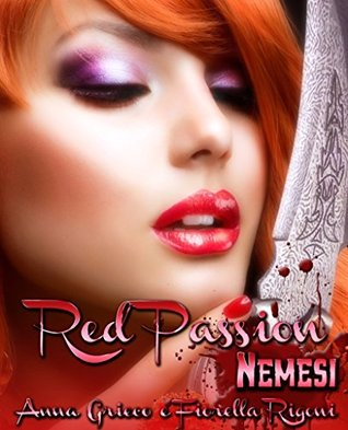 Red Passion: (English Version): Nemesi Anna Grieco