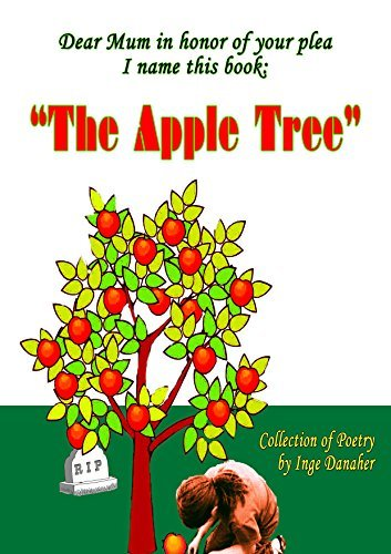 The Apple Tree: Collection of Poetry Inge Danaher by Inge Danaher