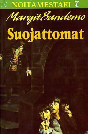 Suojattomat (Noitamestari, #7) Margit Sandemo