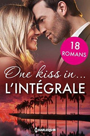 One kiss in... : lintégrale - 18 romances autour du monde  by  Collectif