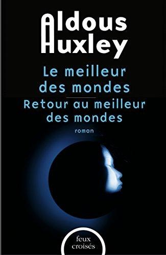 Offre Duo - Aldous Huxley, Le meilleur des mondes et Retour au meilleur des mondes Aldous Huxley