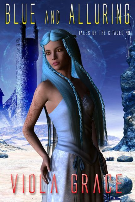 Blue and Alluring (Tales of the Citadel, #49) Viola Grace