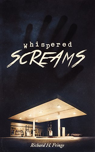 Whispered Screams: Four Stories of Suspense  by  Richard Fringe