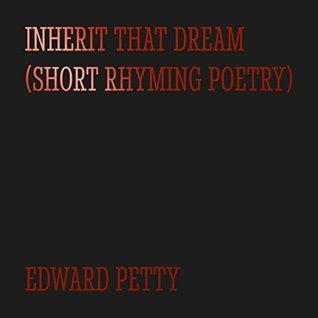 Inherit That Dream  by  Edward Petty