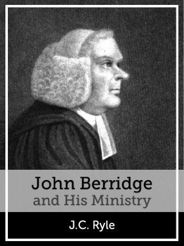 John Berridge and His Ministry J.C. Ryle