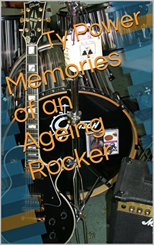 Memories of an Ageing Rocker  by  Ty Power