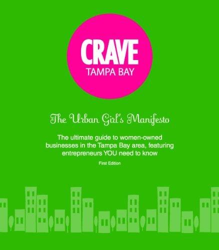 CRAVE Tampa Bay the Urban Girls Manifesto 1st Ed  by  Melody Biringer