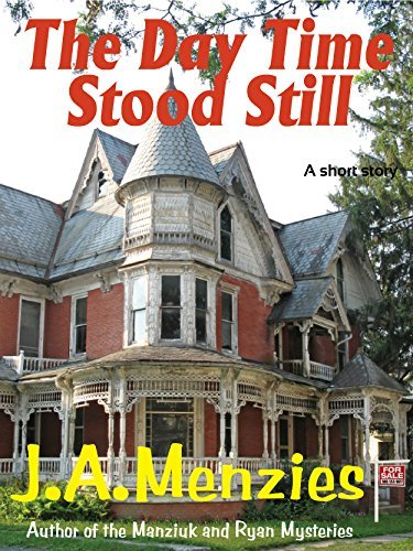The Day Time Stood Still: Short Story J.A. Menzies