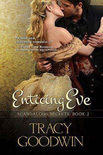 Enticing Eve (Scandalous Secrets #2) Tracy Goodwin