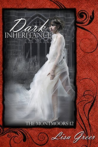 Dark Inheritance (The Montmoors Book 12)  by  Lisa Greer