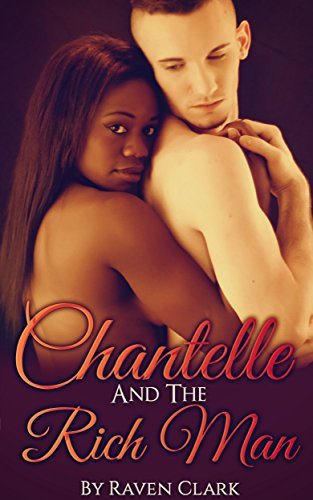 Romance: Chantelle and the Rich Man Raven Clark