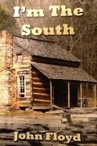 Im The South  by  John Floyd
