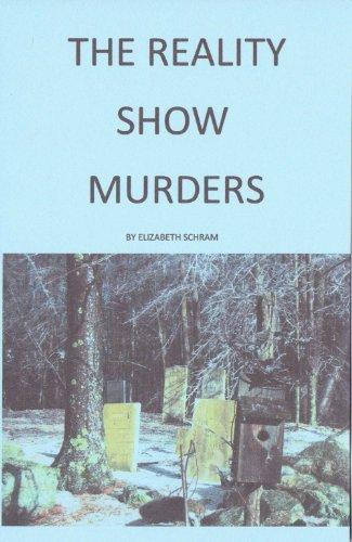THE REALITY SHOW MURDERS  by  Elizabeth Shawn
