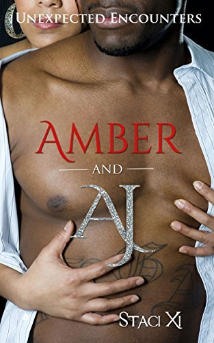 Amber and AJ: Unexpected Encounters Staci Xi