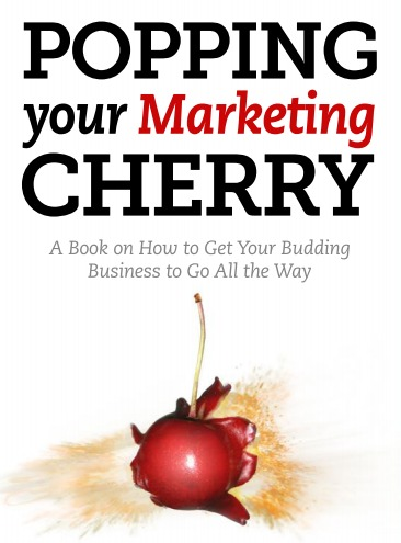 Popping Your Marketing Cherry  by  Alicia Williams