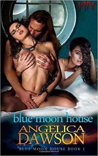 Blue Moon House (Volume 1) Angelica Dawson