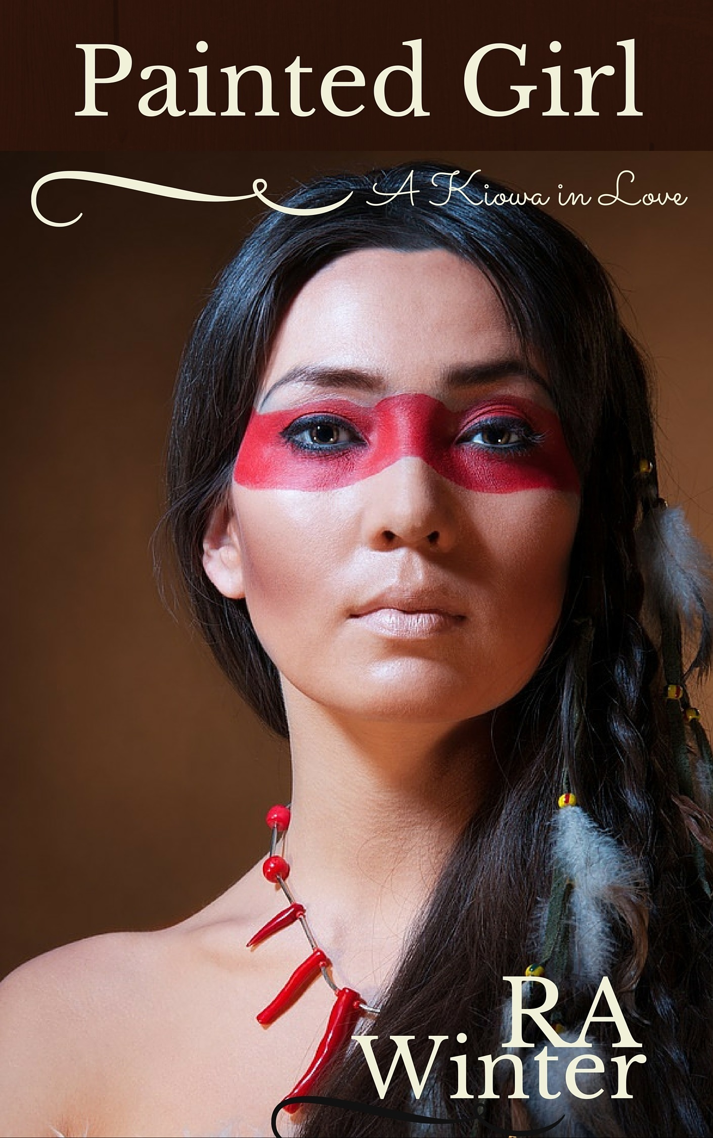 Painted Girl, A Kiowa in Love  by  R.A. Winter