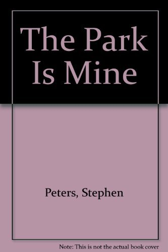 The Park Is Mine Stephen Peters