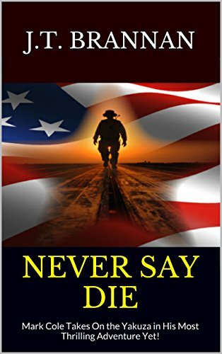 Never Say Die (A Mark Cole Thriller #4) J.T. Brannan