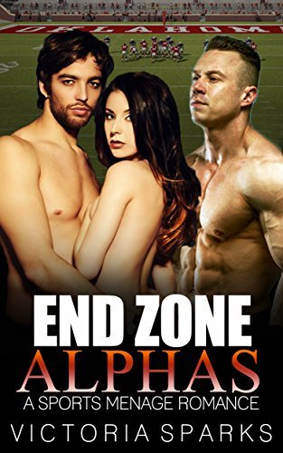 End Zone Alphas: A Sport Menage Romance  by  Victoria Sparks