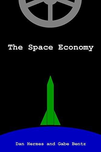 The Space Economy Gabe Bentz