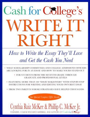 CASH for COLLEGES Write It Right: How to Write the Essay Theyll Love and Get the Cash You Need Cynthia R. McKee
